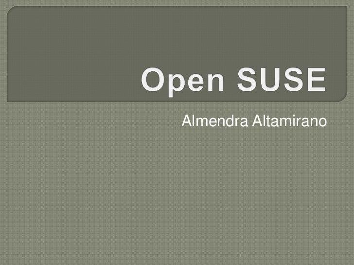 Open SUSE<br />Almendra Altamirano<br />