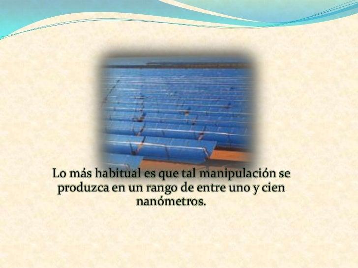 Nano es un prefijo griego que indicauna medida (10-9 = 0,000 000 001)