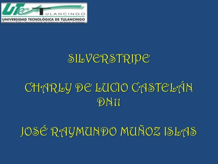 SILVERSTRIPECHARLY DE LUCIO CASTELÁN          DN11JOSÉ RAYMUNDO MUÑOZ ISLAS