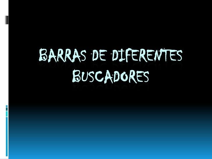 BARRAS DE DIFERENTES BUSCADORES<br />