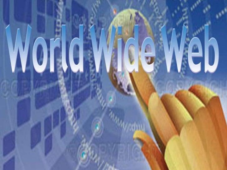 WorldWide Web<br />