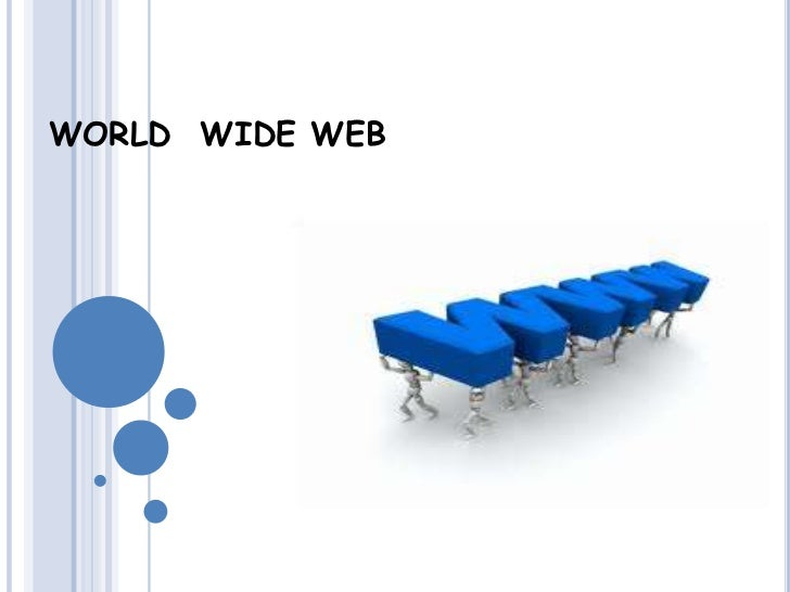 WORLD  WIDE WEB<br />