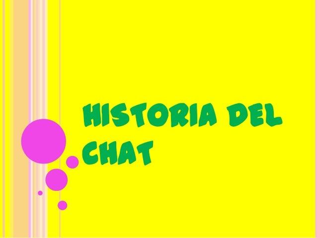 HISTORIA DELCHAT