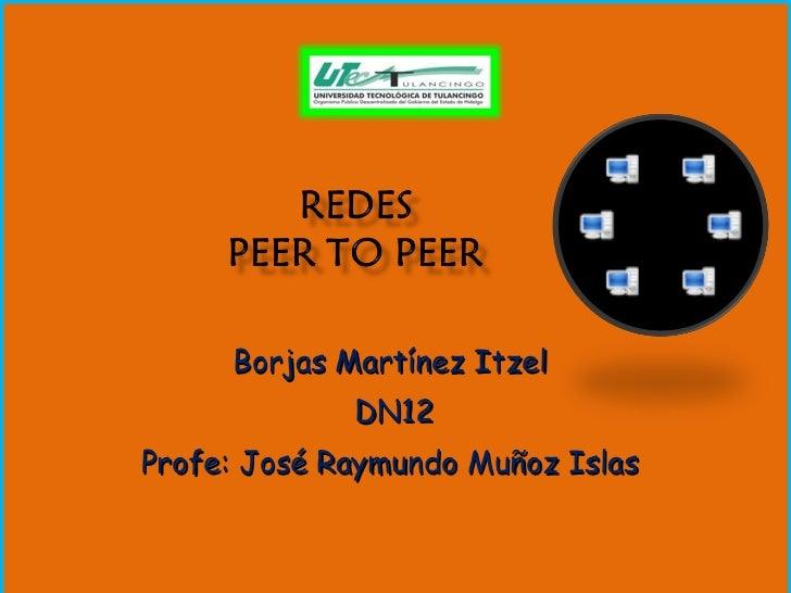 Borjas Martínez Itzel  DN12 Profe: José Raymundo Muñoz Islas