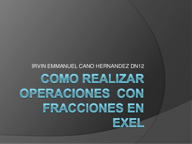 IRVIN EMMANUEL CANO HERNANDEZ DN12