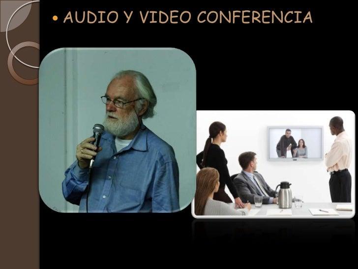    AUDIO Y VIDEO CONFERENCIA
