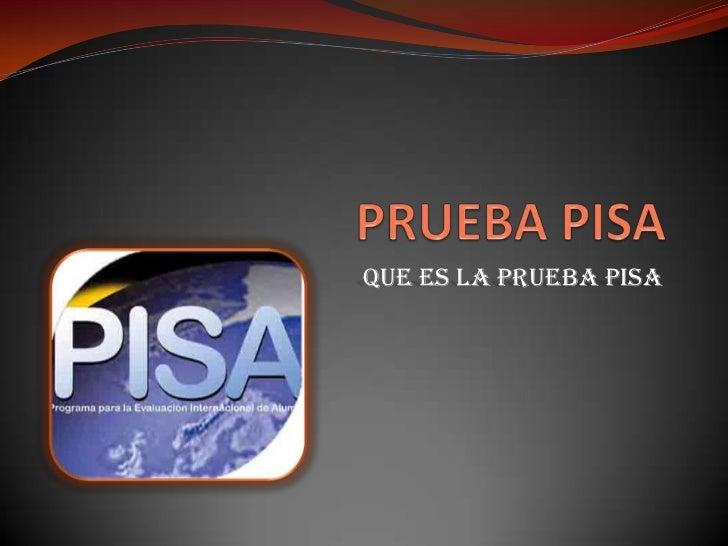 Que es la prueba PISA