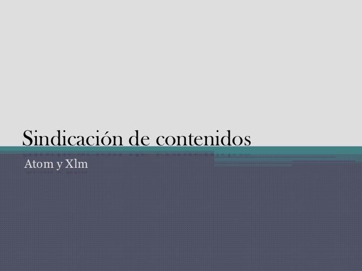 Sindicación de contenidosAtom y Xlm