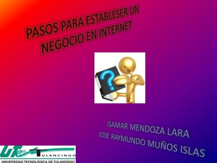 FUENTES:http://www.100negocios.com/como-hacer-negocios-por-internethttp://www.google.com.mx/search?hl=es&cp=6&gs_id=x&xhr=...
