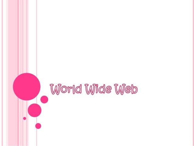 En informática, la World Wide Web (WWW) o Redinformática mundial[1] es un sistema de distribución deinformación basado en ...