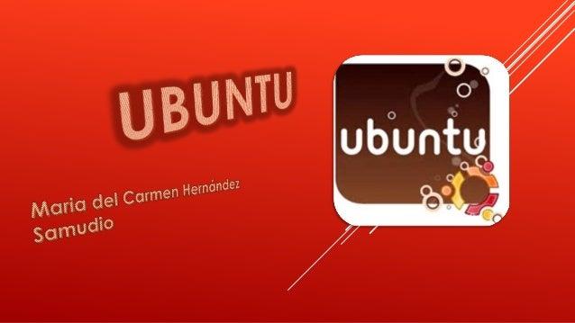  Sistema operativo3 4 mantenido por Canonical y la comunidad de desarrolladores. Utiliza un núcleo Linux, y su origen est...