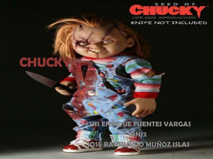 CHUCKY         LUIS ENRIQUE FUENTES VARGAS                     DN12         JOSÉ RAYMUNDO MUÑOZ ISLAS