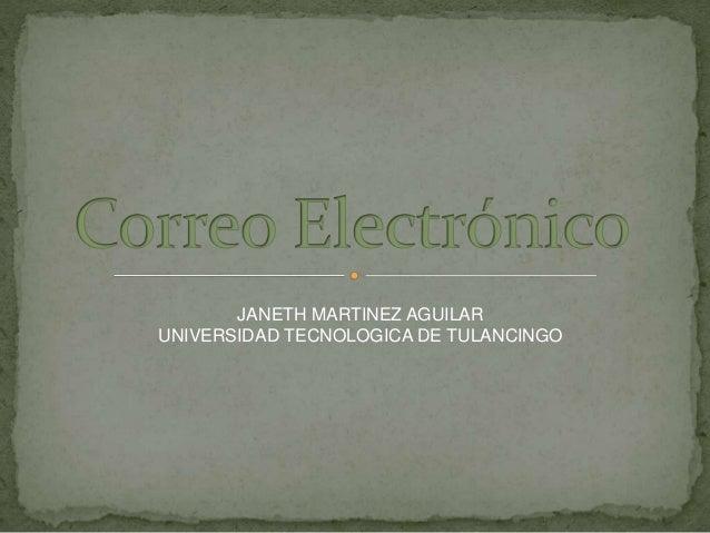 JANETH MARTINEZ AGUILAR UNIVERSIDAD TECNOLOGICA DE TULANCINGO