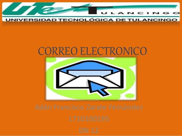 CORREO ELECTRONICO Adán Francisco Zarate Fernández 1710100195 DN 12