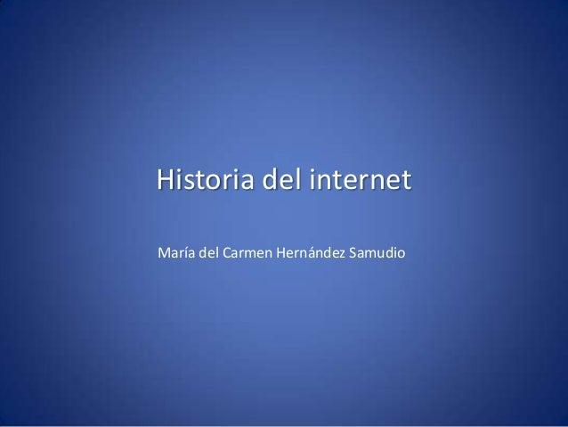Historia del internetMaría del Carmen Hernández Samudio