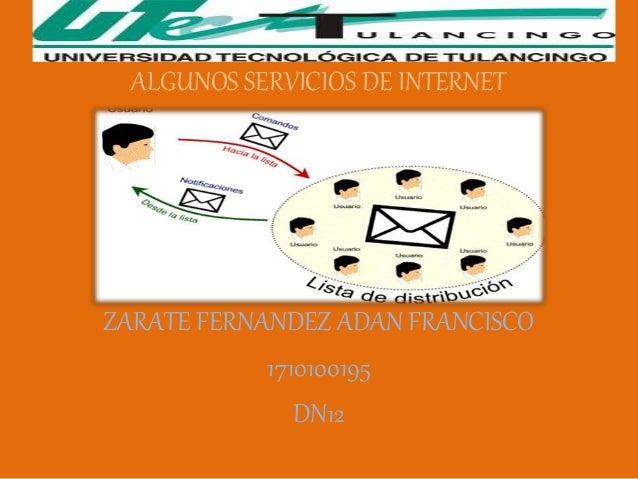 ALGUNOS SERVICIOS DE INTERNET ZARATE FERNANDEZ ADAN FRANCISCO 1710100195 DN12