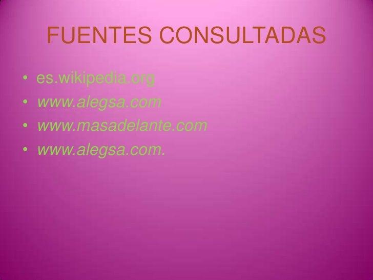 FUENTES CONSULTADAS<br />es.wikipedia.org<br />www.alegsa.com<br />www.masadelante.com<br />www.alegsa.com.<br />