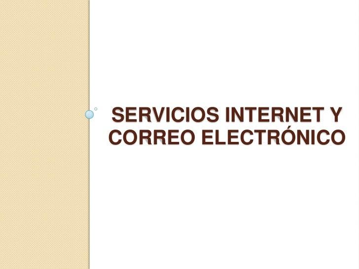 SERVICIOS INTERNET YCORREO ELECTRÓNICO