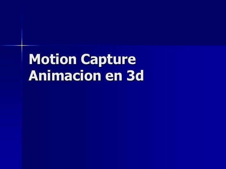 Motion CaptureAnimacion en 3d