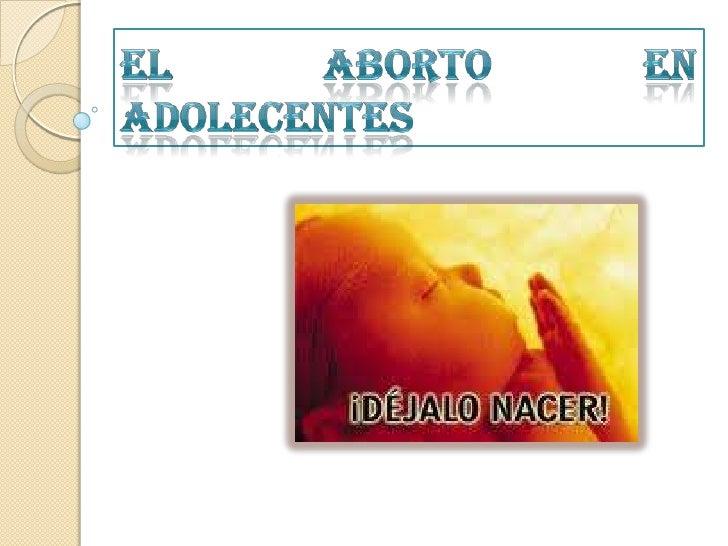 El aborto en       adolecentes<br />