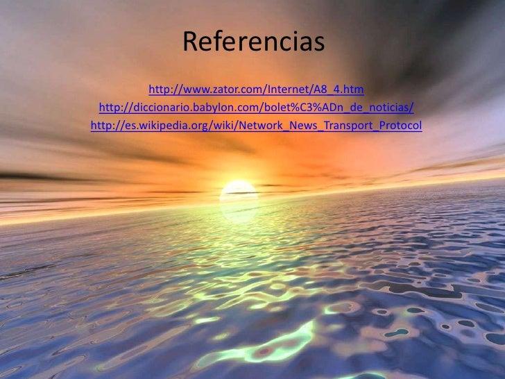 Referencias <br />http://www.zator.com/Internet/A8_4.htm<br />http://diccionario.babylon.com/bolet%C3%ADn_de_noticias/<br ...