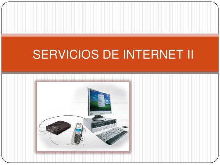 SERVICIOS DE INTERNET II<br />