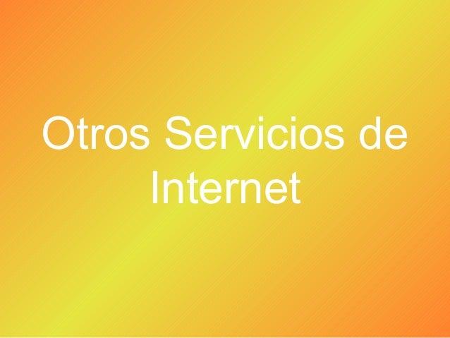Otros Servicios de Internet