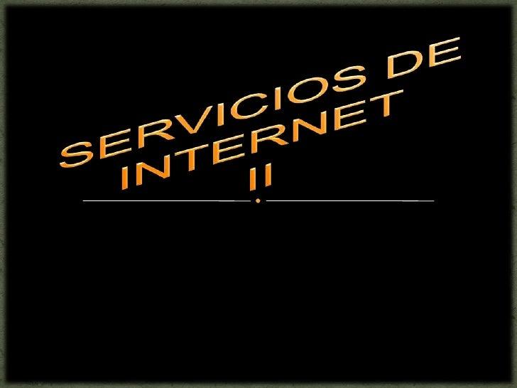 SERVICIOS DE INTERNETII<br />
