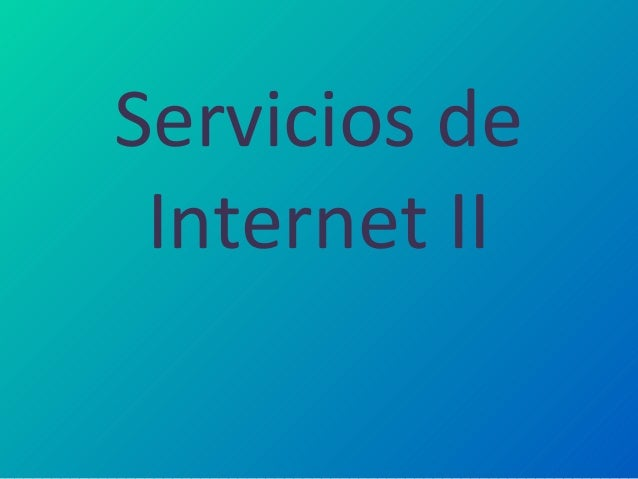 Servicios de Internet II