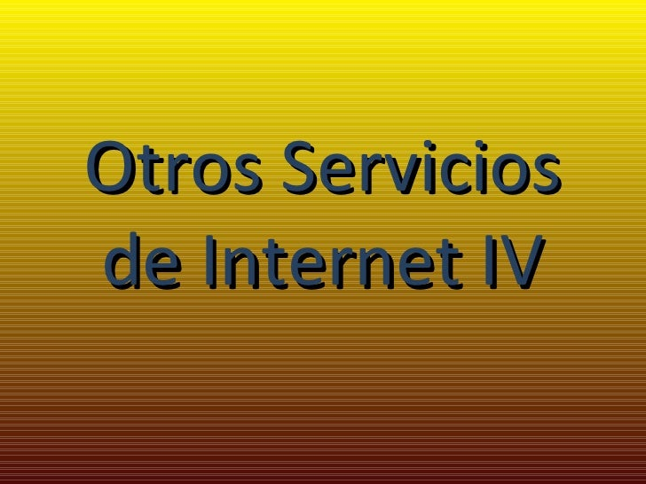 Otros Servicios de Internet IV