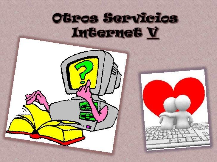 Otros Servicios Internet V<br />