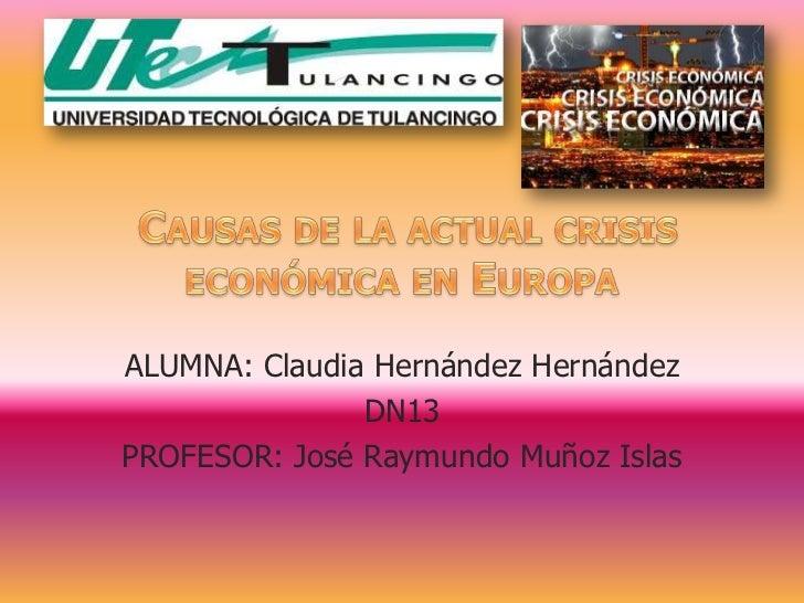 ALUMNA: Claudia Hernández Hernández               DN13PROFESOR: José Raymundo Muñoz Islas