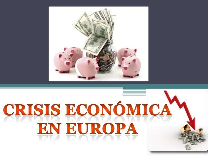• La economía española, como la de los países  europeos, también sufre la preocupante  situación de crisis económica y fin...
