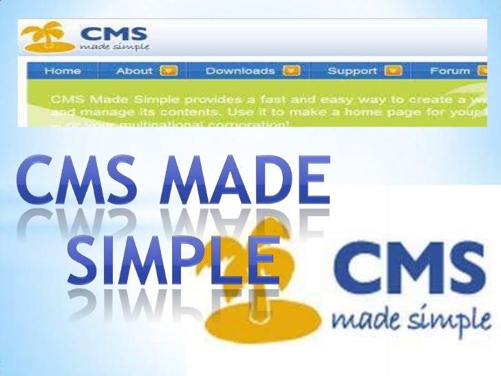 *CMS Made Simple ofrece un rápido y fácil sistema     para crear sitios web        además de podergestionar sus contenidos.
