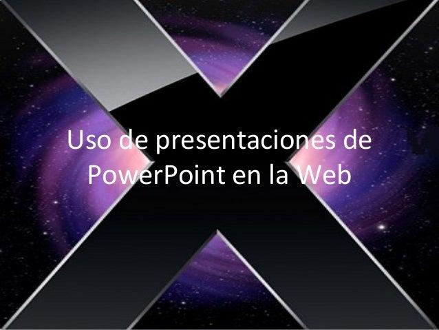 Uso de presentaciones de PowerPoint en la Web