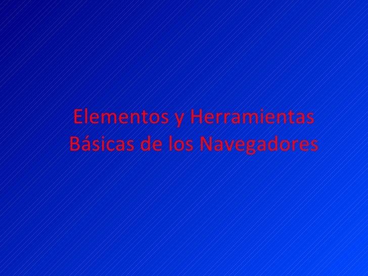Elementos y Herramientas Básicas de los Navegadores
