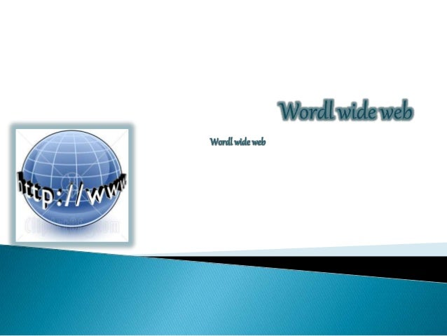 Wordl wide web