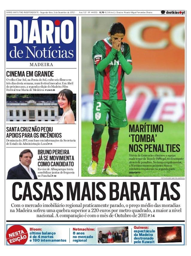 DIÁRIO MATUTINO INDEPENDENTE · Segunda-feira, 3 de Dezembro de 2012 ·   Ano 137 · Nº 44655 · 0,70 € (IVA incl.) · Director...