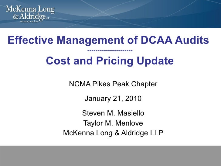 Effective Management of DCAA Audits  ---------------------- Cost and Pricing Update NCMA Pikes Peak Chapter January 21, 20...