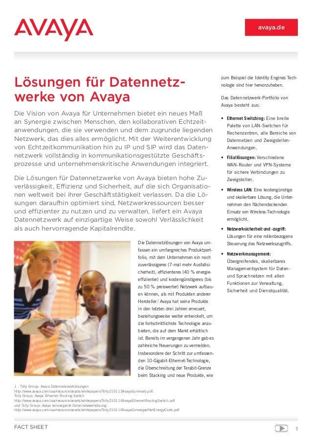 1 Die Datennetzlösungen von Avaya um- fassen ein umfangreiches Produktport- folio, mit dem Unternehmen ein noch zuverlässi...