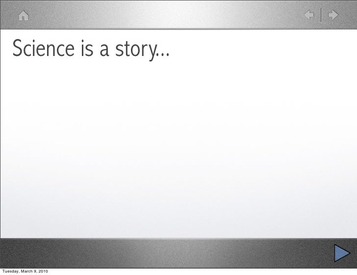 Science is a story...     Tuesday, March 9, 2010