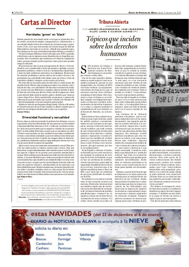 4 OPINIÓN Diario de Noticias de Álava Jueves, 3 de enero de 2013 Cartas al Director Navidades 'green' en 'black' Hemos pas...