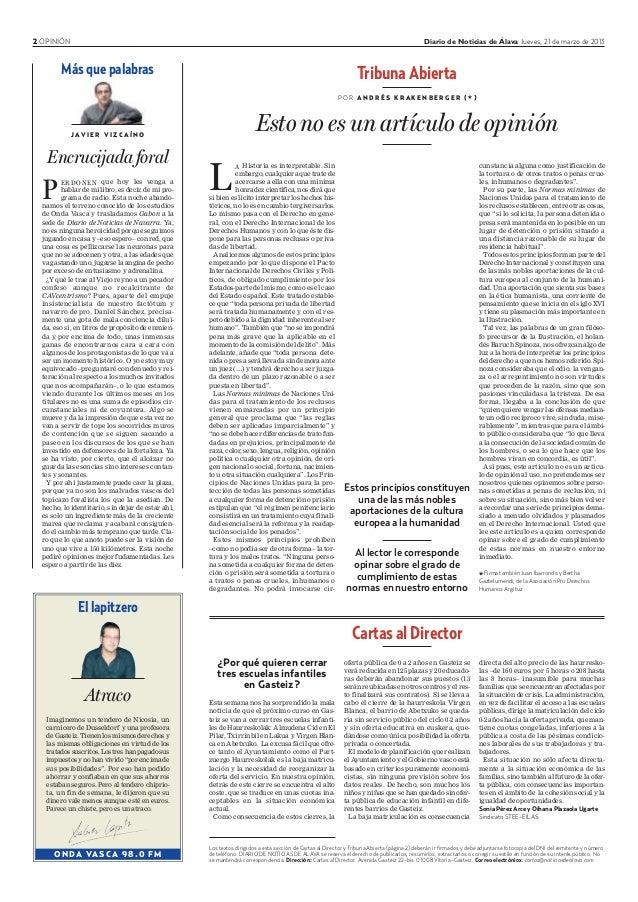 2 OPINIÓN Diario de Noticias de Álava Jueves, 21 de marzo de 2013 Más que palabras J AV I E R V I Z C A Í N O P ERDONEN qu...