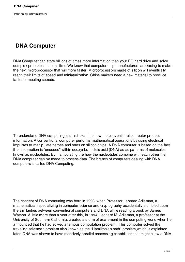 DNA ComputerWritten by Administrator    DNA ComputerDNA Computer can store billions of times more information then your P...