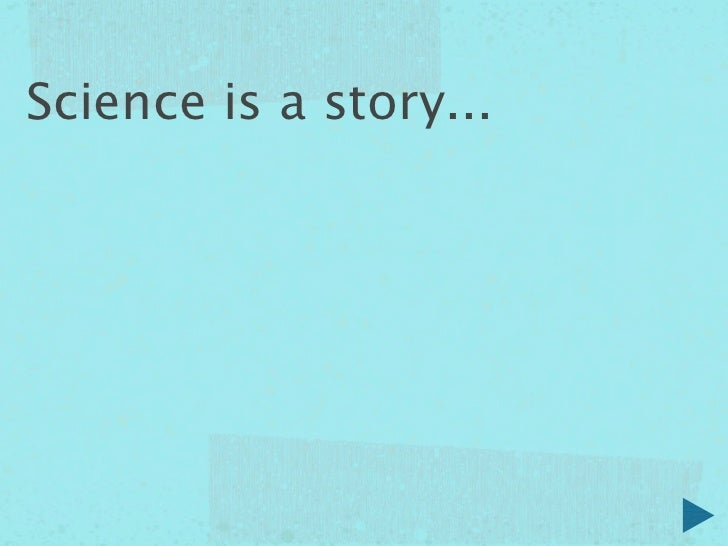 Science is a story...