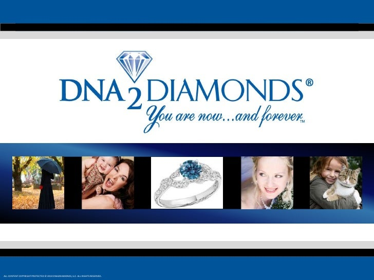ALL CONTENT COPYRIGHT PROTECTED © 2010 DNA2DIAMONDS, LLC. ALL RIGHTS RESERVED.<br />