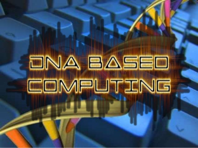 List of Modules Introduction to D.N.A. Adleman's Experiment Applications of D.N.A. based systems DNA based computers V...