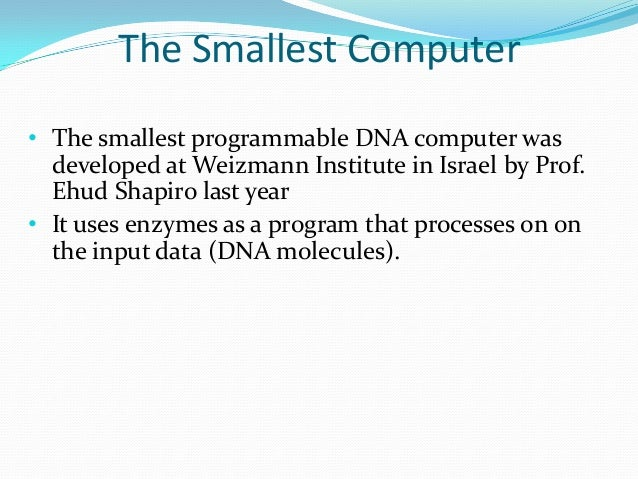 the future of computers and dna computing Engineered virus which hacks & controls brain: do you mind published time: 15 dec it will grow faster than computer technologies programming the dna, however the industry is developing rapidly and the future of dna programming seems bright.