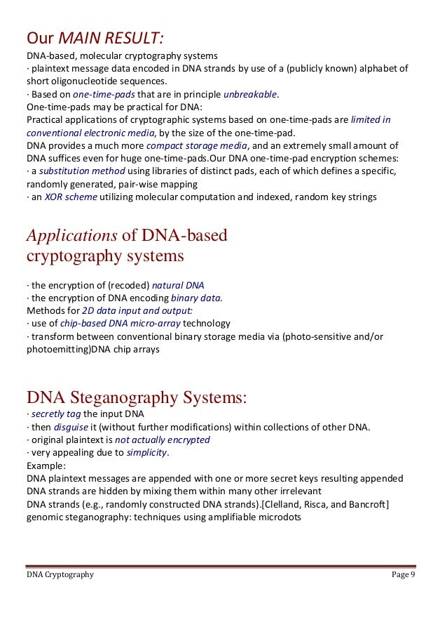 dna based cryptography Also dna based cryptography is used dna based cryptography is used to generate key for encrypting and decrypting message biological issues and cryptography.