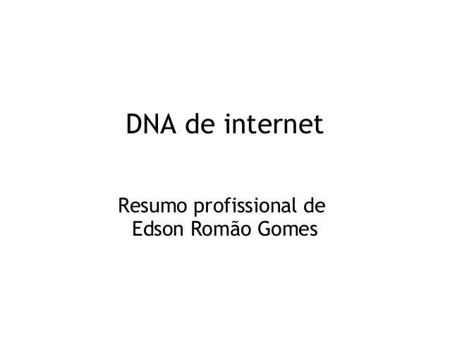 DNA de internet Resumo profissional de Edson Romão Gomes